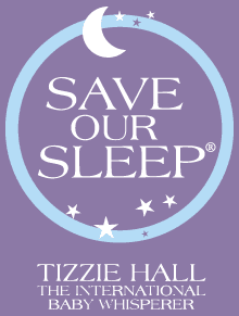 Save Our Sleep - Tizzie Hall - The International Baby Sleep Expert and International Baby Whisperer